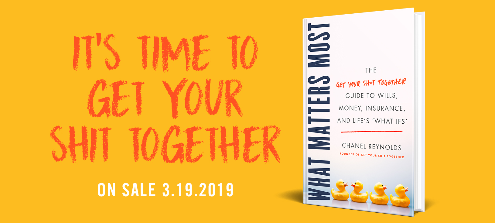What Matters Most: The Get Your Shit Together Guide to Wills, Money, Insurance and Life's What-Ifs by Chanel Reynolds Book Cover image